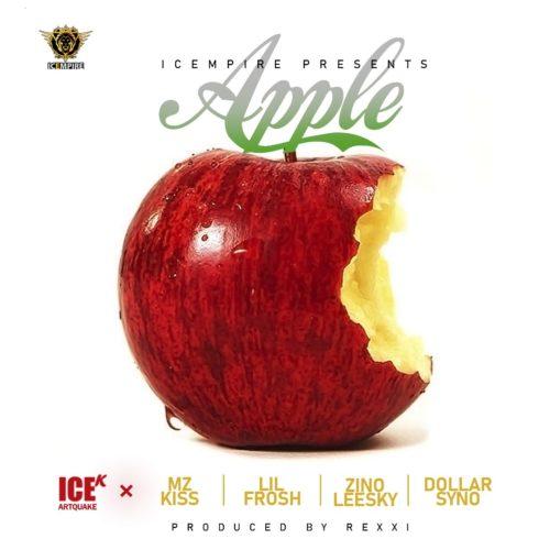 """Music: ICE K (ArtQuake) – """"Apple"""" ft  Mz Kiss x Lil Frosh x"""