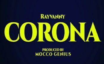 """Audio + Video] Rayvanny – """"Corona"""" produced by Mocco Genius""""Corona"""""""