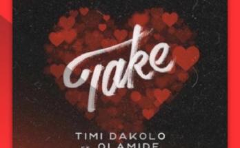 """Music: Timi Dakolo – """"Take"""" ft. Olamide"""