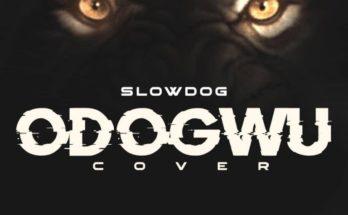 Slowdog-Odogwu-www.djitunez.com