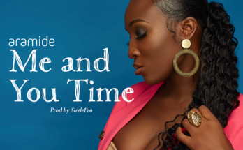 Aramide –Me and You Time www.djitunez.com