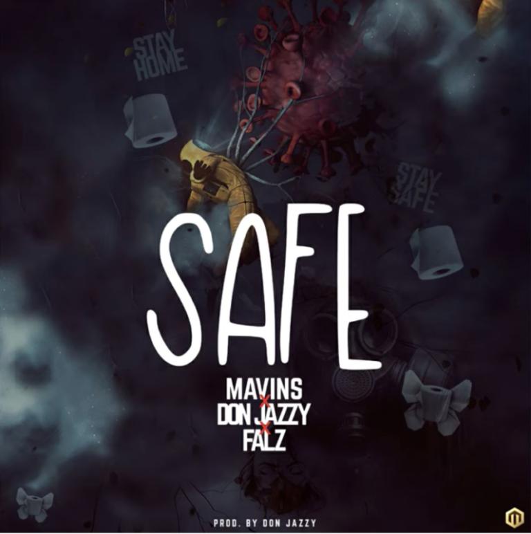 Safe-artwork- Mavins x Don Jazzy x Falz Safe www.djitunez.com