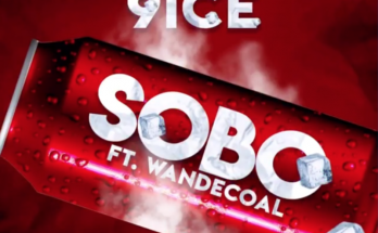 "9ice – ""Sobo"" ft. Wande Coal - www.djitunez.com"