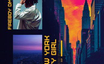 "Music: Fireboy DML – ""New York City Girl"" -www.djitunez.com"