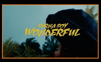 "Video: Burna Boy – ""Wonderful"" -www.djitunez.com"