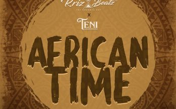 "Download: Krizbeatz x Teni – ""African Time"" -www.djitunez.com"