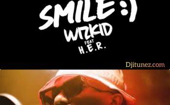 "Download: Wizkid – ""Smile"" ft. H.E.R. -www.djitunez.com"
