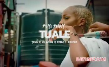 "[Video] Seyi Shay – ""Tuale"" ft. Ycee, Zlatan, Small Doctor -WWW.DJITUNEZ.COM"