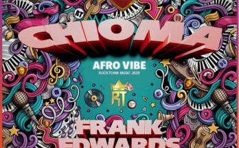 "Download: Frank Edwards – ""Chioma"" (Afro Vibe) -djitunez.com"