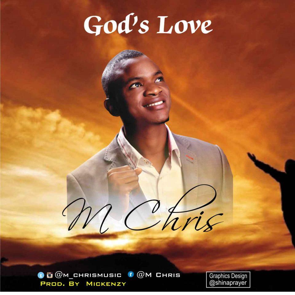 "M Chris – ""God's Love"" -www.djitunez.com"