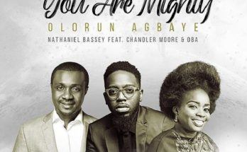 """Download: Nathaniel Bassey – """"Olorun Agbaye"""" (You Are Mighty) -www.djitunez.com"""