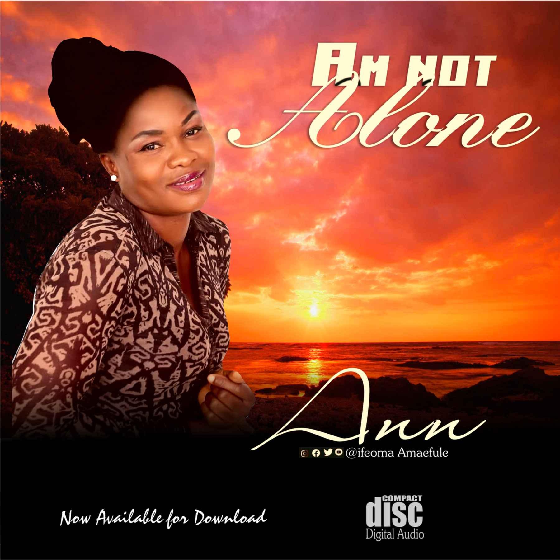 Ann – Am Not Alone -www.djitunez.com