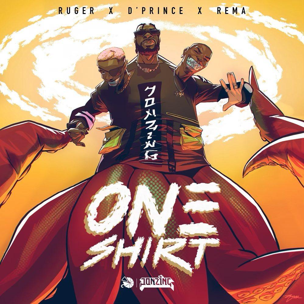 Download MP3 >>One Shirt >> Ruger >>Feat.>> Rema >> D'Prince -djitunez.com