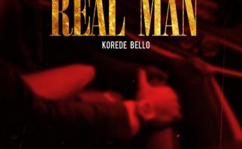 "Download Video + MP3 -Korede Bello – ""Real Man"" -www.djitunez.com"