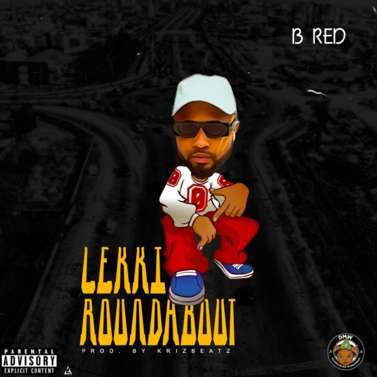 B Red | Lekki Roundabout | Download (Music) MP3 - DJITUNEZ.COM
