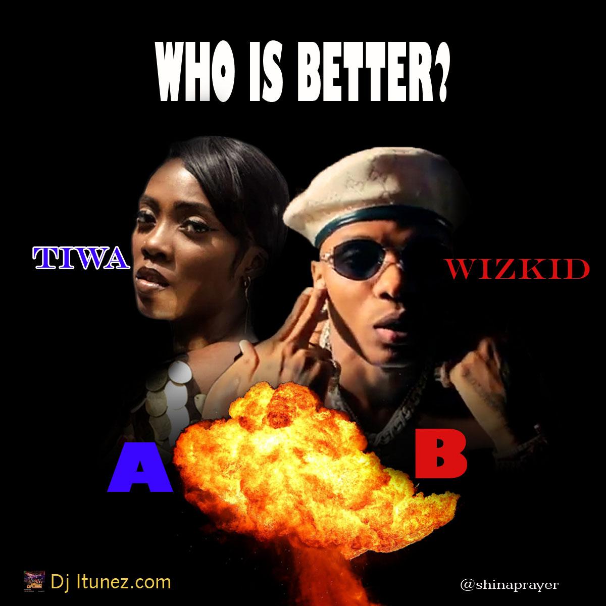 Wizkid Or Tiwa Savage -www.djitunez.com