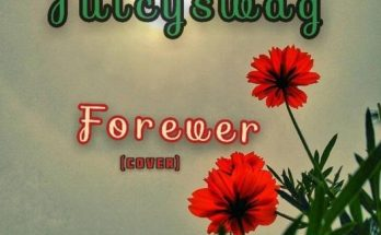 JuicySwags - Forever Download (Gyakie Cover) MP3 - Www.djitunez.com