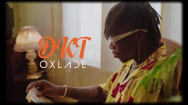 Oxlade - DKT - Video & MP3 Download - www.djitunez.com