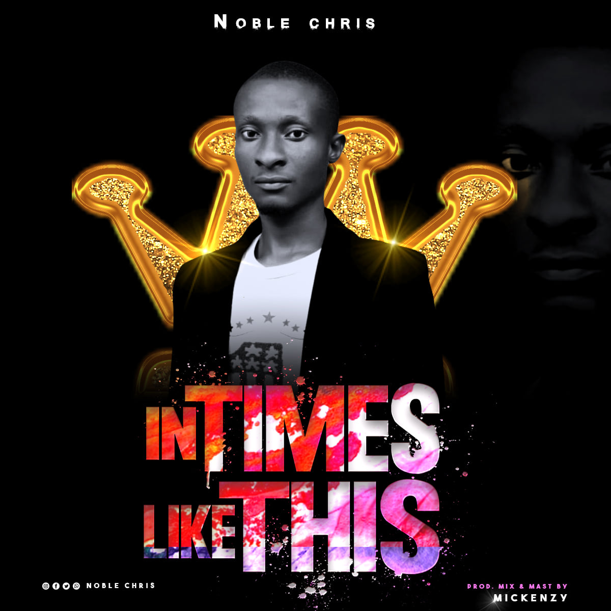 Download In Times Like This MP3 by Noble Chris - Www.djitunez.com