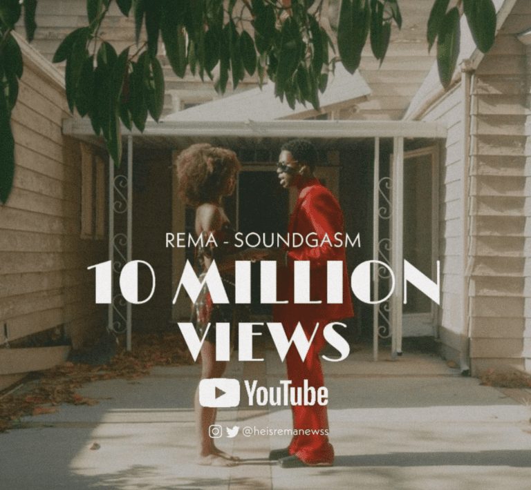 Rema's Soundgasm Video Hits 10 Million Youtube Views Within 2 Months.