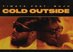 "Timaya ft Buju. ""COLD OUTSIDE LYRICS""-www.djitunez.com"